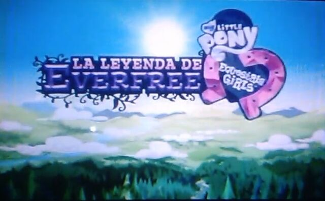 File:Legend of Everfree Logo - Spanish (Latin America).jpg
