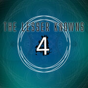 The Lesser Knowns 4