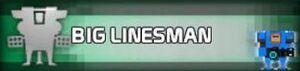 Big Linesman Protag