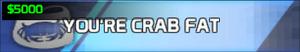 You're Crab Fat