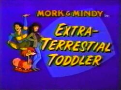 Mork & Mindy The Animated Series 21 Extra-Terrestial Toddler