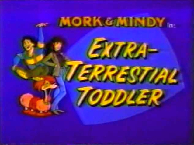 File:Mork & Mindy The Animated Series 21 Extra-Terrestial Toddler.jpg
