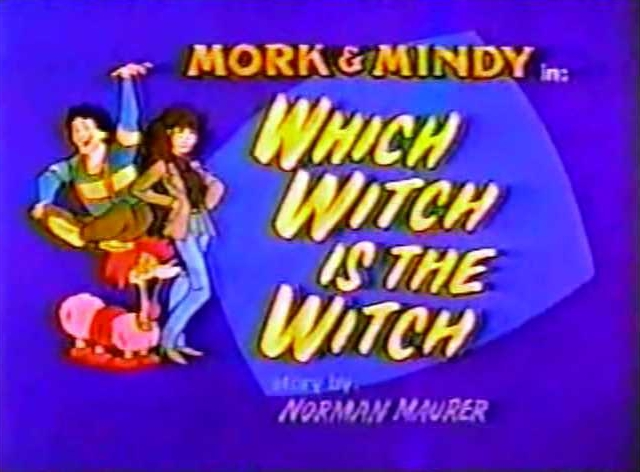 File:Mork & Mindy The Animated Series 06 Which Witch is the Witch.jpg