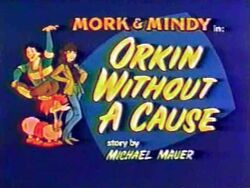 Mork & Mindy The Animated Series 04 Orkin Without a Cause