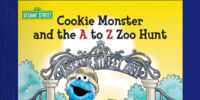 Cookie Monster and the A to Z Zoo Hunt