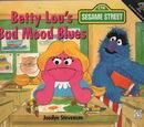 Betty Lou's Bad Mood Blues