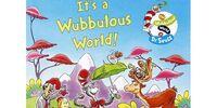 It's a Wubbulous World!