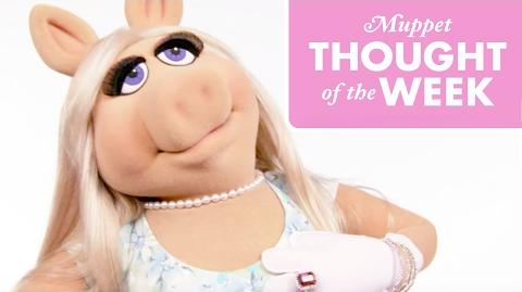 Miss Piggy Muppet Thought of the Week The Muppets