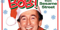 Bob! from Sesame Street: Christmas Sing Along