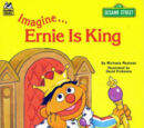 Imagine... Ernie Is King