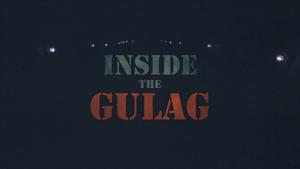 Inside the Gulag