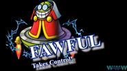 Fawful Takes Control!