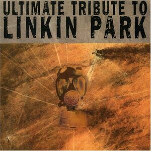 Linkin Park - Ultimate Tribute To Linkin Park - Front Cover