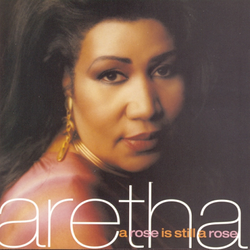 Aretha Franklin A Rose Is Still a Rose