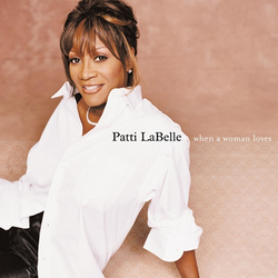 Patti LaBelle When a Woman Loves