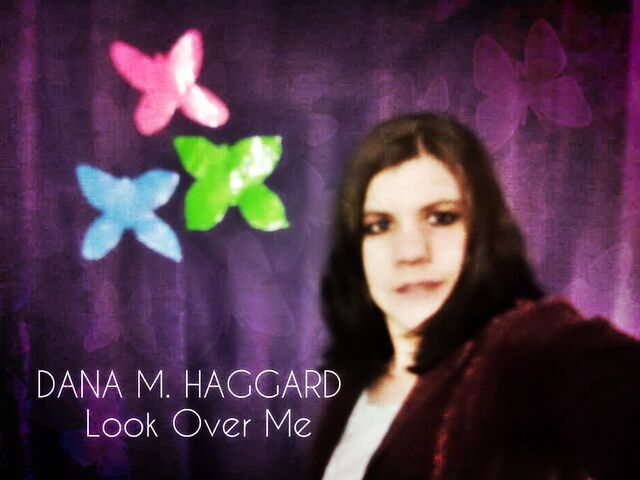 File:Dana M. Haggard Look Over Me.jpg