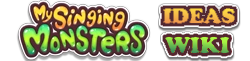 My Singing Monsters Ideas Wiki