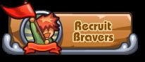 Recruit Bravers