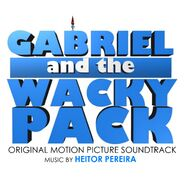 Gabriel and the Wacky Pack (2011) Soundtrack Cover