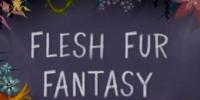 Flesh Fur Fantasy