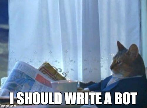 File:I should write a bot.jpg