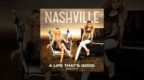 Nashville Cast - A Life That's Good (feat