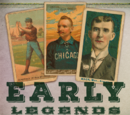 Early Legends: Baseball Cards