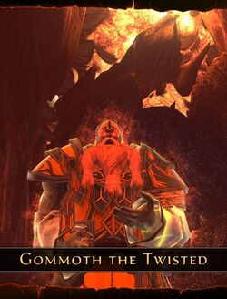 Gommoth the Twisted