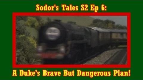Sodor's Tales S2 Ep6 A Duke's Brave But Dangerous Plan!