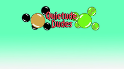 Quietude Dudes