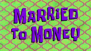 File:Married to Money.png