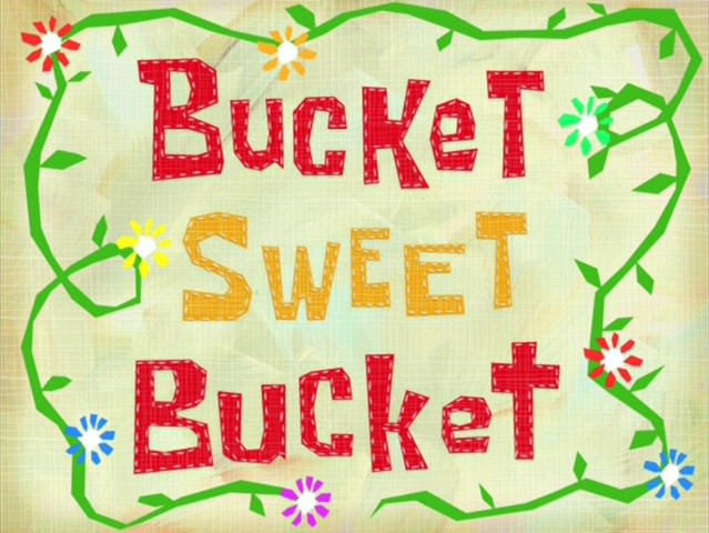 File:Bucket Sweet Bucket.jpg