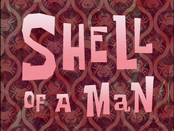 Shell of a Man