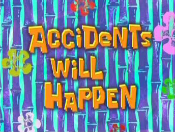 File:Accidents Will Happen.png
