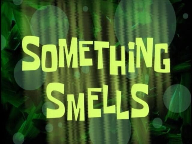 File:Titlecard Something Smells.jpg
