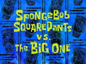 File:SpongeBob-SquarePants-vs-The-Big-One.jpg