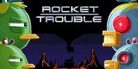 Rocket Trouble