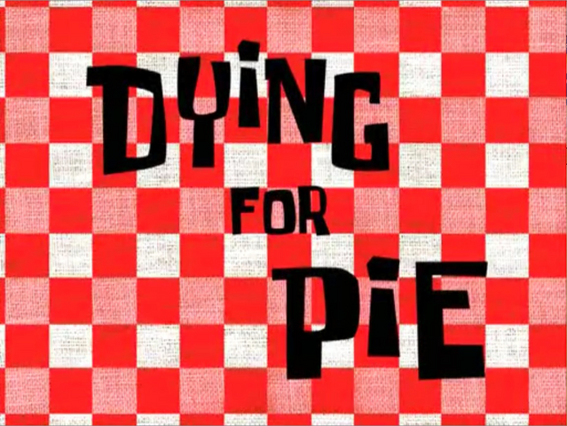 File:Dying for Pie.png