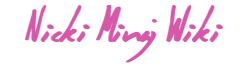 Nicki Minaj Wikia