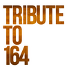 TRIBUTE TO 164