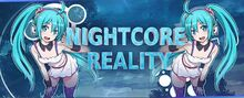 Nightcorereality by mishkynnightcore-d8tp4vb