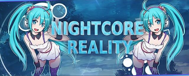 File:Nightcorereality by mishkynnightcore-d8tp4vb.jpg