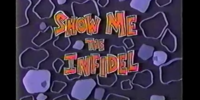 Show Me the Infidel