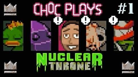 Choc Plays - Nuclear Throne! Episode 1