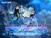 Visual Dream II ~in Fiction~