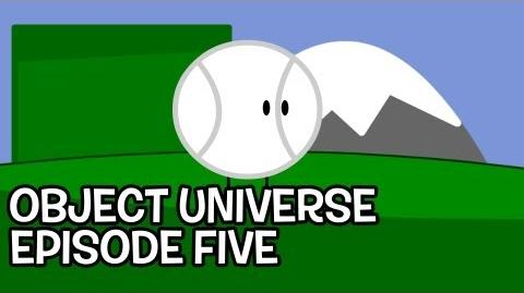 """Object Universe - Episode 5 """"Come and Go"""""""