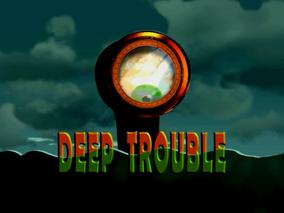 Deep Trouble Title