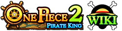 One Piece 2: Pirate King Wikia