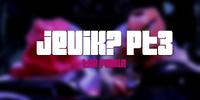 Jevik? Pt 3
