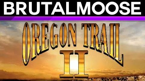 Oregon Trail II - brutalmoose